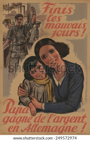 Gone are the bad old days! Dad earns money in Germany,' reads this posted in English. German WW2 occupation political poster. 1943. - stock photo