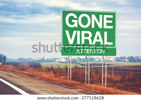 Gone viral concept with road sign, retro toned.