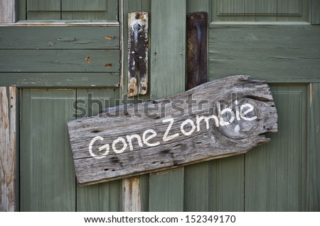 Gone Zombie Sign. - stock photo