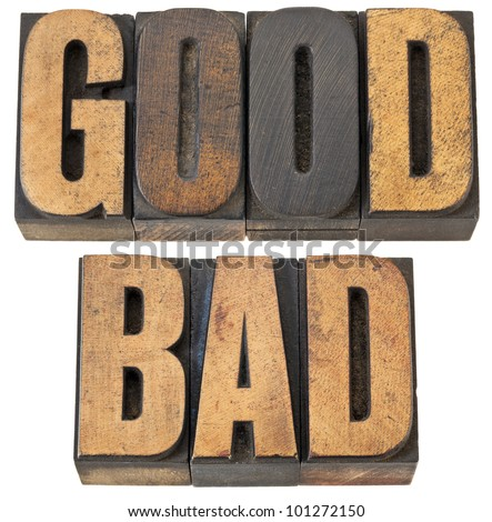 good and bad - isolated words in vintage letterpress  wood type