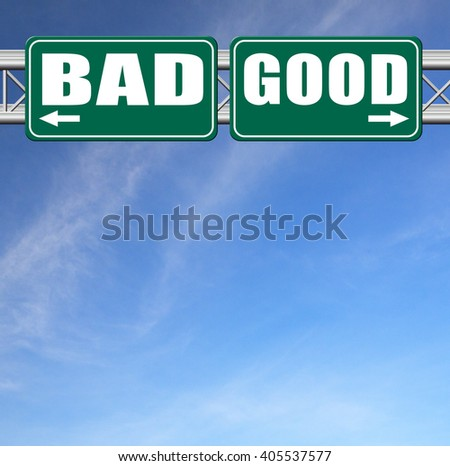good bad a moral dilemma about values right or wrong evil or honest ethics legal or illegal sign