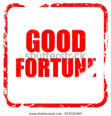 good fortune, red rubber stamp with grunge edges - stock photo