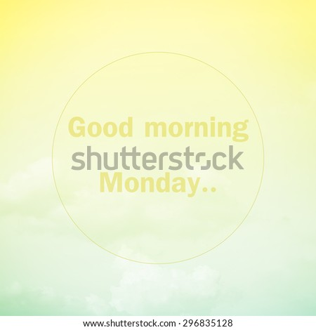 Good morning Monday, text on soft pastel cloud and sky - stock photo