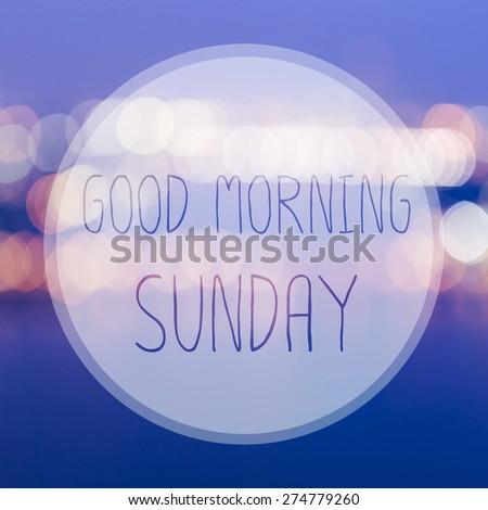 Good Morning Sunday on blur bokeh background - stock photo