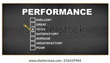 Good Performance check box: Excellent, Great, Satisfactory, Average, Unsatisfactory, Poor Blackboard isolated on white background