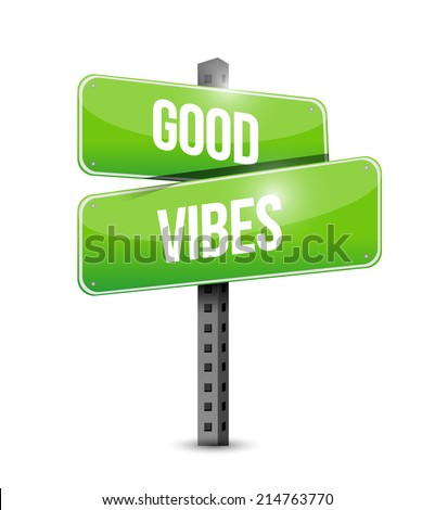 good vibes sign illustration design over a white background - stock photo