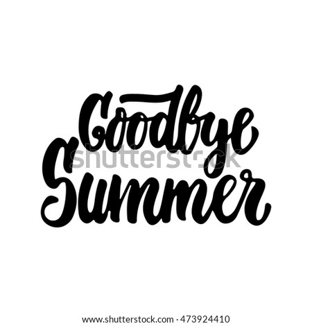 Goodbye Summer   Hand Drawn Lettering Phrase Isolated On The White  Background. Fun Brush Ink