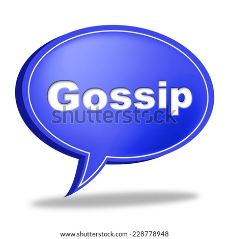 Gossip Speech Bubble Meaning Chat Room And Spread - stock photo
