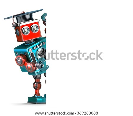 Graduate Vintage Robot with a blank banner. Isolated over white. Contains clipping path - stock photo
