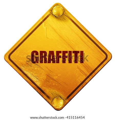 graffiti, 3D rendering, isolated grunge yellow road sign - stock photo