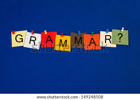 Grammar - sign series for English language, writing, punctuation. vocabulary,  teaching English grammar and education. - stock photo
