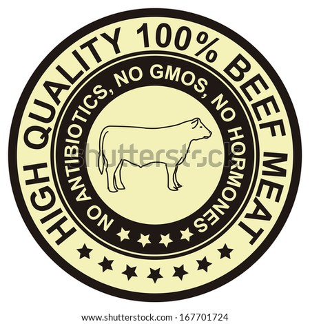 Graphic for Food Business Present By Black Vintage Style High Quality 100 Percent Beef Meat No Antibiotics, No Gmos, No Hormones Stamp, Label, Sticker or Icon Isolated on White Background