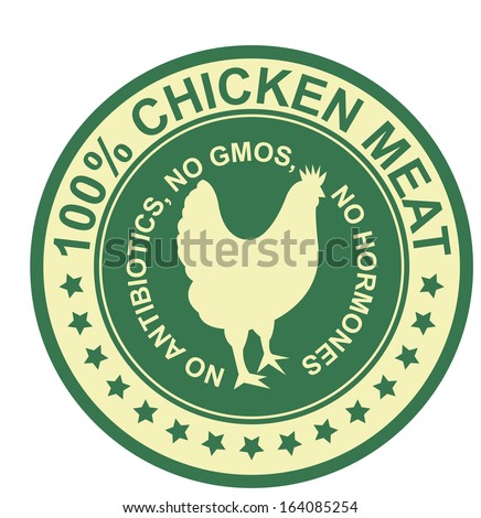 Graphic for Food Business Present By Green Vintage Style 100 Percent Chicken Meat No Antibiotics, No Gmos, No Hormones Stamp, Label, Sticker or Icon Isolated on White Background