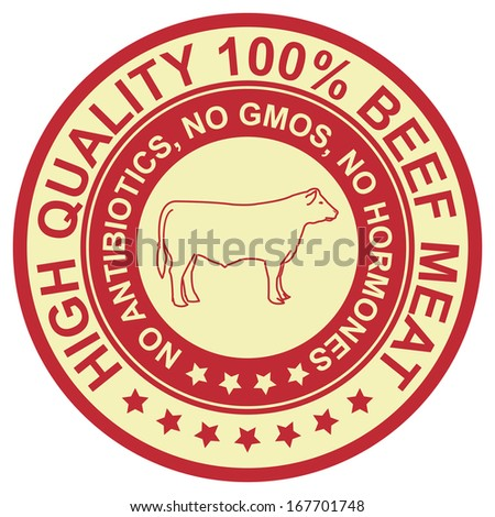 Graphic for Food Business Present By Red Vintage Style High Quality 100 Percent Beef Meat No Antibiotics, No Gmos, No Hormones Stamp, Label, Sticker or Icon Isolated on White Background