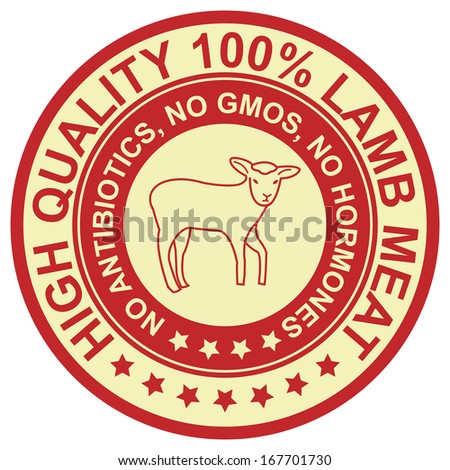 Graphic for Food Business Present By Red Vintage Style High Quality 100 Percent Lamb Meat No Antibiotics, No Gmos, No Hormones Stamp, Label, Sticker or Icon Isolated on White Background