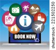 Graphic For Internet and Online Business Present By Computer Laptop With Book Now Button on Screen and Group of Colorful Travel Icon in Blue Sky Background  - stock photo