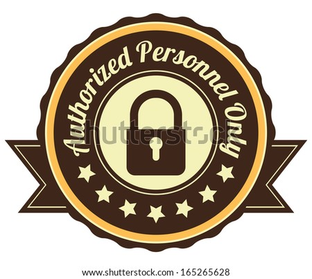 Graphic For Technology, Business Campaign or Marketing Present By Circle Brown and Yellow Vintage Style Authorized Personnel Only Icon, Badge, Label, Stamp or Sticker Isolated on White Background  - stock photo