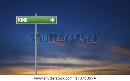 Graphic of a Kind Signs on Sunset Background - stock photo