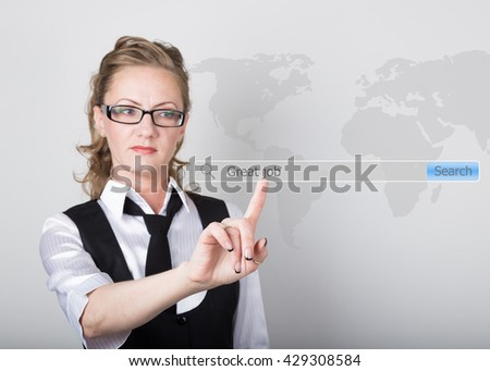 great job written in search bar on virtual screen. Internet technologies in business and home. woman in business suit and tie, presses a finger on a virtual screen