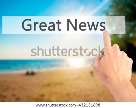 Great News - Hand pressing a button on blurred background concept . Business, technology, internet concept. Stock Photo - stock photo