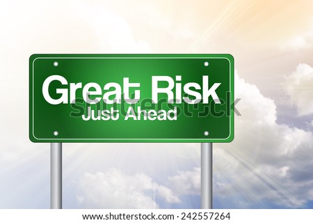 Great Risk Just Ahead Green Road Sign, business concept - stock photo
