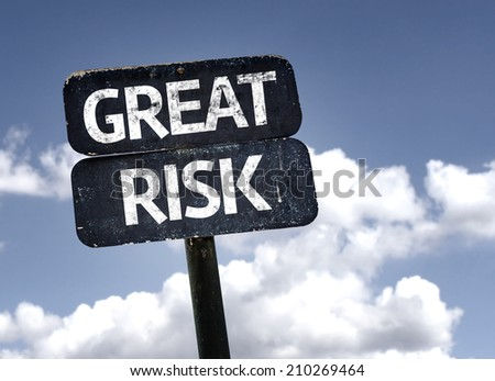 Great Risk sign with clouds and sky background  - stock photo