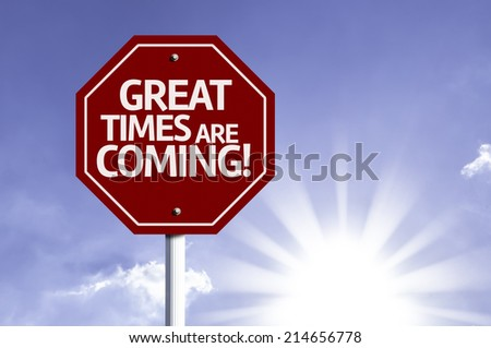 Great Times are Coming red sign with sun background  - stock photo