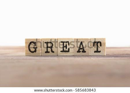 Great Word Written In Wooden Cube