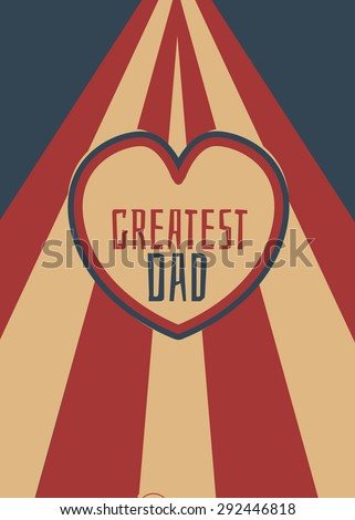 Greatest dad greeting, this is a vintage style greeting of 'greatest dad' I front of a red and cream pattern. - stock photo