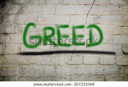 Greed Concept - stock photo
