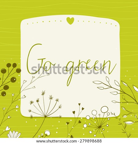 Green background with text go green and copy space. frame decorated with hand drawn herbs, plants and branches. - stock photo