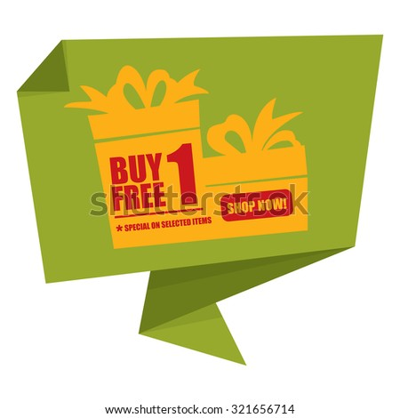 Green Buy 1 Free 1 Special On Selected Items Shop Now! Origami Speech Bubble or Speech Balloon Infographics Sticker, Label, Sign or Icon Isolated on White Background - stock photo