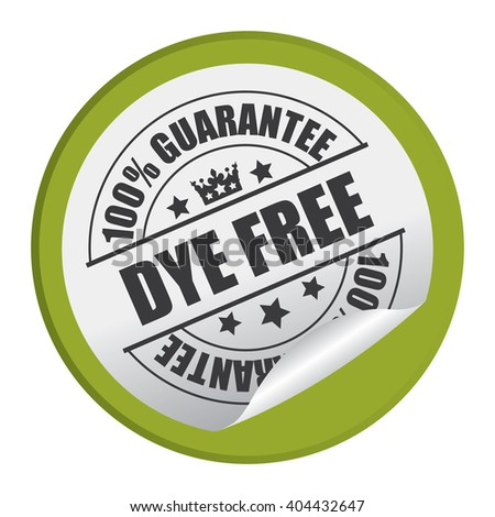 Green Circle Dye Free 100% Guarantee Product Label, Campaign Promotion Infographics Flat Icon, Peeling Sticker, Sign Isolated on White Background