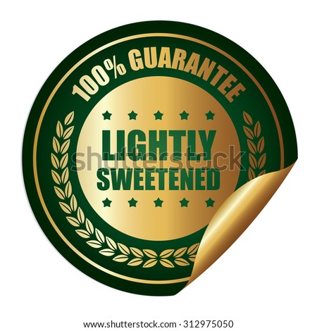 Green Circle Lightly Sweetened 100% Guarantee Infographics Peeling Sticker, Label, Icon, Sign or Badge Isolated on White Background