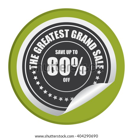 Green Circle Save Up To 80% Off The Greatest Grand Sale Product Label, Campaign Promotion Infographics Flat Icon, Peeling Sticker, Sign Isolated on White Background  - stock photo