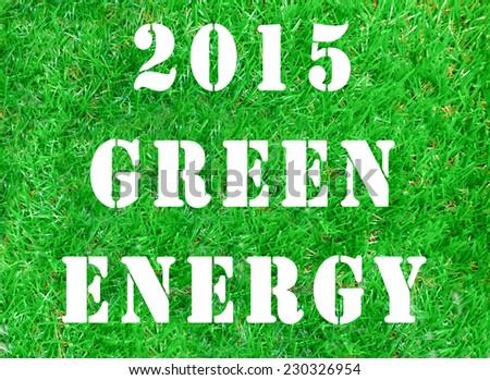 Green Concept, GREEN ENERGY - stock photo