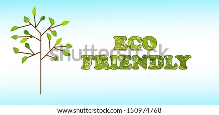 "Green ""Ecology friendly"" concept. Blue background"