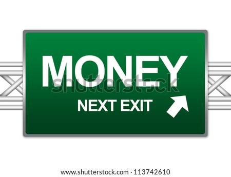 Green Highway Street Sign For Business Concept Present By Money Next Exit Sign Isolate on White Background - stock photo
