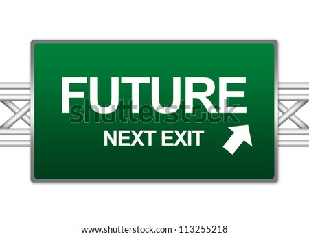 Green Highway Street Sign For Time Management Concept Present By Future Next Exit Sign Isolate on White Background