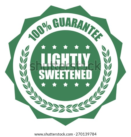 Green Lightly Sweetened 100% Guarantee Stamp, Badge, Label, Sticker or Icon Isolated on White Background