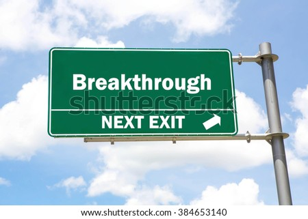 Green overhead road sign with a Breakthrough Next Exit concept against a partly cloudy sky background. - stock photo