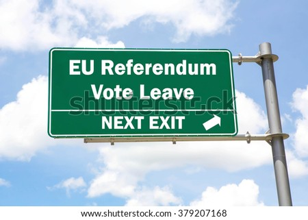 Green overhead road sign with an EU Referendum Vote To Leave Next Exit concept against a partly cloudy sky background. - stock photo