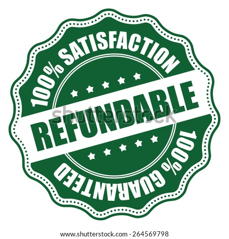 Green Refundable 100% Guaranteed Badge, Banner, Sign, Tag, Label, Sticker or Icon Isolated on White Background - stock photo