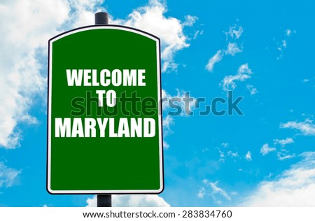 Green road sign with greeting message Welcome to MARYLAND isolated over clear blue sky background with available copy space. Travel destination concept  image - stock photo