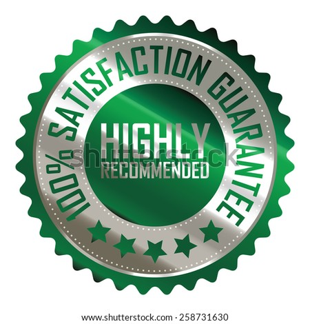 green silver metallic highly recommended 100% satisfaction guarantee sticker, badge, icon, stamp, label, banner, sign isolated on white  - stock photo