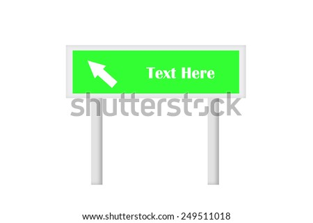Green Single Signboard With Direction Arrow . Created Digitally. Suitable for signboard concept use or any relevant need.