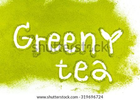 "green tea matcha with a ""green tea"" word - stock photo"