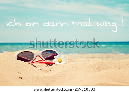 greeting card background - beach holidays - german fo i am away - stock photo
