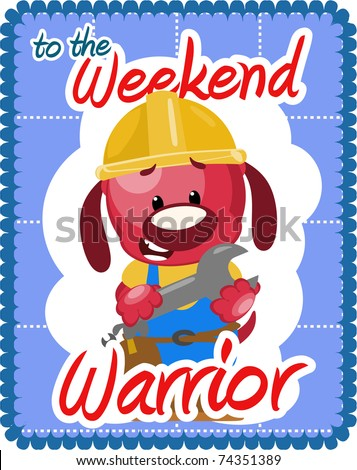 Greeting card for the weekend warrior showing dog ready to build.