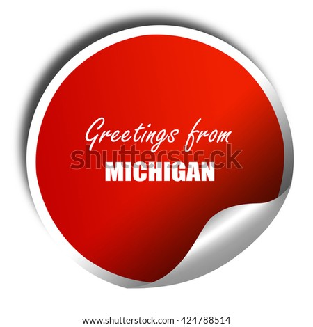 Greetings from michigan, 3D rendering, red sticker with white te